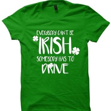 St. Patrick's Day T-shirt - Everybody Can't Be Irish