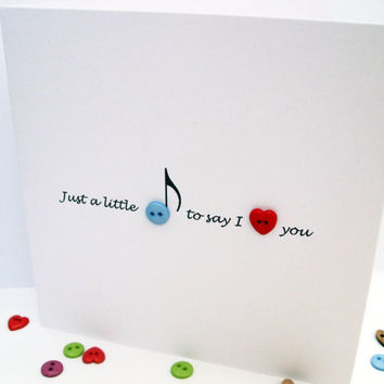 Valentines Day Card - Cute Button Card - Wedding Anniversary Card - Paper Handmade Greeting Card - Just a Little Note - Music