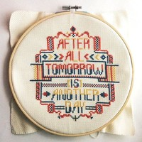 Funny Quote Cross stitch KIT- After All.Tomorrow is Another Day -Modern typographic home decoration handmade gift ideas