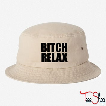 Bitch Relax bucket hat