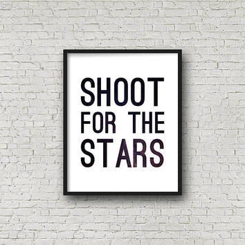 Shoot For The Stars, PRINTABLE,, Typographic Art, Motivational Poster, Inspiring Quote, Inspiration Wall Art, Galaxy Printable, Glaxay Art