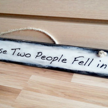 "Wedding board sign hanging ""all because two people fell in love"" rustic wedding wedding decor black and white home wall decor custom board"