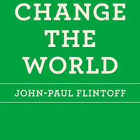 How to Change the World (The School of Life) by John-Paul Flintoff  (Bargain Books)