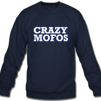 crazy mofos Sweatshirt Crew Neck