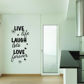 Live Life, Laugh Lots, Love Forever Wall Decal