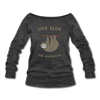 sweat-shirt Funny & Cute Sloth Live Slow Die Whenever Slogan | Spreadshirt