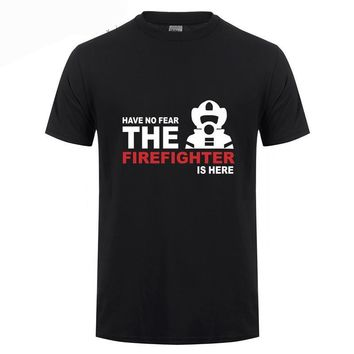 Have No Fear Firefighter T-Shirts - Men's Crew Neck Novelty Top Tee