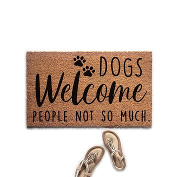 Dogs Welcome, People Not So Much Doormat