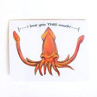 Funny Card, Squid Greeting Card, I Love You THIS Much, Blank Card, Anniversary Card, Birthday Card, Valentine Card