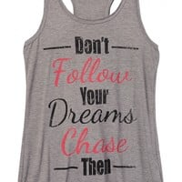 Plus Size - Don't Follow Your Dreams Chase Them Tank - Gray