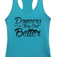 Womens Dancers Turn Out Better Grapahic Design Fitted Tank Top