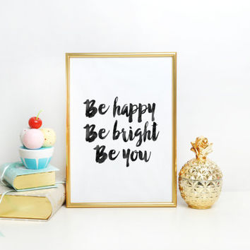 Wall Art,Nursery Decor,Watercolor Art,Quote Art,Be Happy,Be bright,Be You,Be Happy Sign,Inspirational Quote,MOTIVATIONAL Print,Typographic