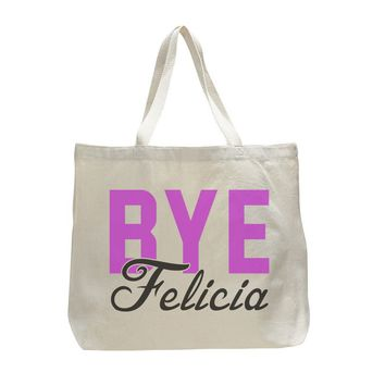 Bye Felicia - Trendy Natural Canvas Bag - Funny and Unique - Tote Bag
