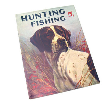 Hunting and Fishing Magazine, November 1936, Vintage Antique, Collectible, Sportsman Art, Mancave Gift, Pointer Dog