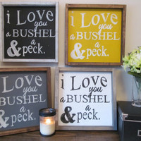 "Wood Sign ""I Love You A Bushel & a Peck."""