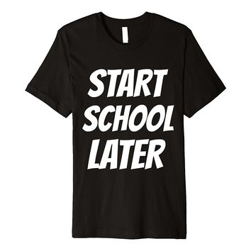 START SCHOOL LATER MOVEMENT SHIRT
