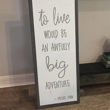 "Framed Style To Live Big Adventure Peter Pan - 11""x27"" - Nursery Baby Love Rustic Decor Farmhouse Style Fixer Upper Wooden (Item - KN100)"