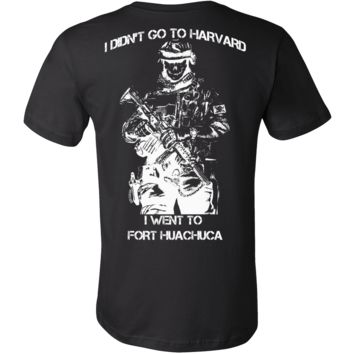 I didn't go to Harvard I went to Fort Huachuca T-shirt