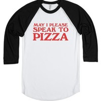 May I Speak to Pizza-Unisex White/Black T-Shirt