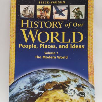 History of Our World The Modern World | Student Book | Vol 2 | Steck Vaughn