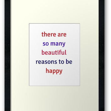 THERE ARE SO MANY BEAUTIFUL REASONS TO BE HAPPY by IdeasForArtists
