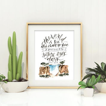 The World is Big / Hand Lettered / Hand Painted / 8 x 10 / John Muir / Typography / Waterfall / Watercolor / Outdoors Gift / Travel Gift