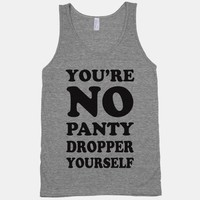 You're No Panty Dropper Yourself (Fat Amy Tank)