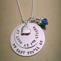As Long As I'm Living, My Baby You'll Be - Custom Hand Stamped - Sterling Silver Necklace