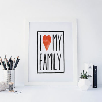 I love my family nursery quote Printable kids Poster Sign red and white black Living room Wall Decor 2colors Black White INSTANT DOWNLOAD