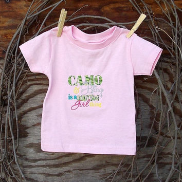 Baby Girl  Embroidered  T shirt, saying,  Camo and Bling is a Hunting Girl Thing, Pink sizes 6, 12, 18 months