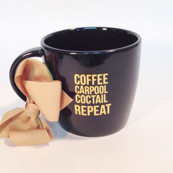 "Humor Gift for Moms  "" Coffee   Carpool   Cocktail   REPEAT "" Coffee Cup.  Black Coffee Cup Decorated with Gold Foil"