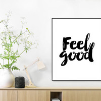 Instant Download, Feel Good, Art Print, Quote, Inspirational Print Decor, Digital Art Print, Office Print, Inspirational Quote,It's good Day
