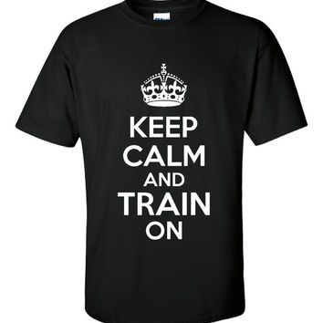 Keep Calm And Train On Workout Gym Fitness Yoga Workout Printed Training Tee Unisex Ladies Mens Youth Gym Workout T Shirt