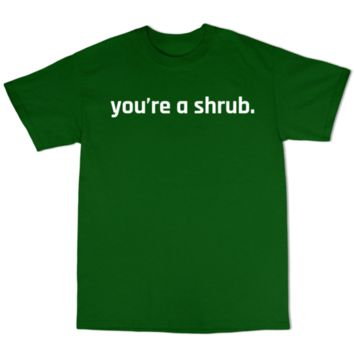 Tana Mongeau: YOUR A SHRUB T Shirt (Green)