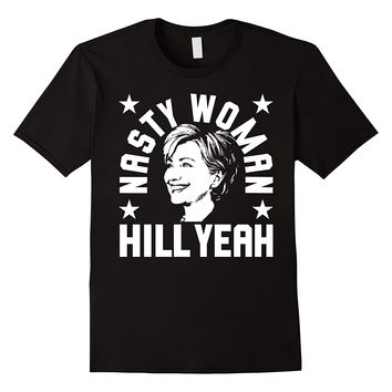 NASTY WOMAN HILL Yeah