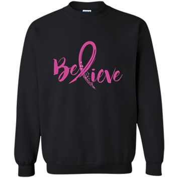 Believe - Women Breast Cancer Awareness Fight T-Shirt Printed Crewneck Pullover Sweatshirt