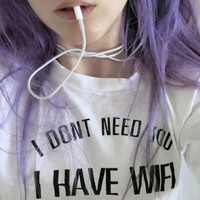Women Men i don't need you i have wifi Print T-Shirts Top +Free Gift -Random Necklace-123