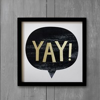 YAY Wall Art by Minted®