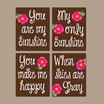 You Are My Sunshine Lilly Rose Wall Art Artwork Brown Hot Pink Nursery Rhyme Quote Flower Baby Song Set of 4 Prints Baby Crib Decor