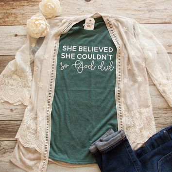 She Believed She Couldn't So God Did Triblend Shirt