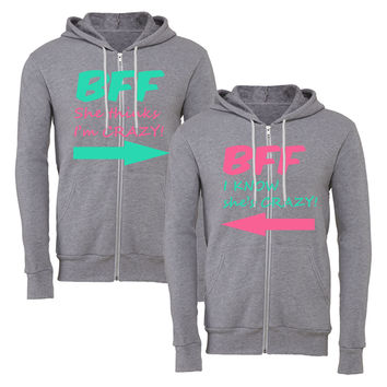 bff i know she's crazy bff she thinks im crazy matching couple zipper hoodie