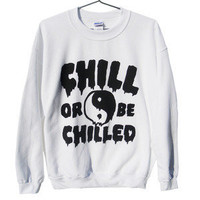 Killer Condo — Chill or be Chilled Unisex Sweatshirt | Black on White