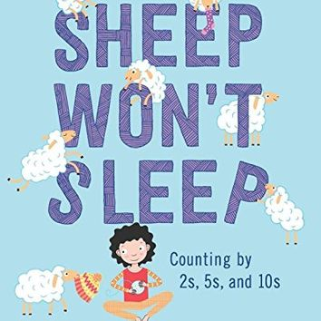 Sheep Won't Sleep: Counting by 2s, 5s, and 10s Hardcover – August 15, 2017