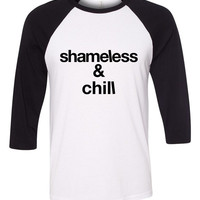 "Shameless TV Show ""Shameless & Chill"" Baseball Tee"