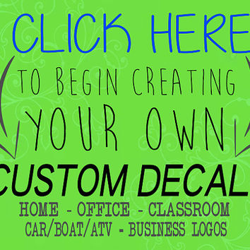 Custom Decal - Custom Sticker - Wall Art - Home, Classroom, Office, Car, Business Logo - You Choose Color, Size, Font, Image, Logo!