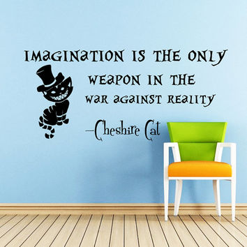 Wall Decals Quotes Alice in Wonderland Wall Decal Quote Cheshire Cat Sayings Imagination is the Only Weapon Vinyl Decals Home Decor AN645