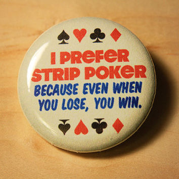 Castle Quote - Strip Poker // 1.25 inch button