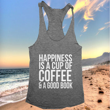 Happiness is a cup of coffee and a good book racerback tank top yoga gym fitness fashion tumblr clothes work out top
