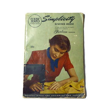 1949 Sears Simplicity Sewing Book for Fairloom Fabrics, Helpful Hints for Beginners and Experts, Vintage Sewing Instruction