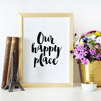 Home Decor Home Sweet Home Sign Our Happy Place Home Wall Art Home is wherever i am with You Printable art Inspirational Print Quotes